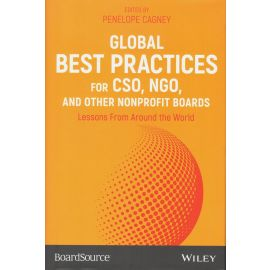 Global Best Practices for CSO, NGO, and Other Nonprofit Boards. Lessons from Around the World.
