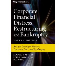 Corporate Financial Distress, Restructuring, and Bankruptcy: Analyze Leveraged Finance, Distressed D