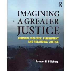 Imagining a Greater Justice. Criminal Violence, Punishment and Relational Justice