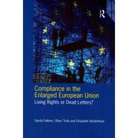 Compliance in the Enlarged European Union. Living Rights or Dead Letters?
