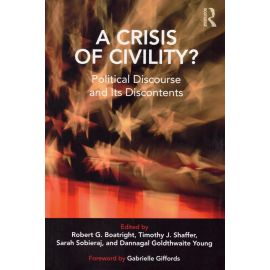 A crisis of Civility? Political Discourse and Its Discontents.