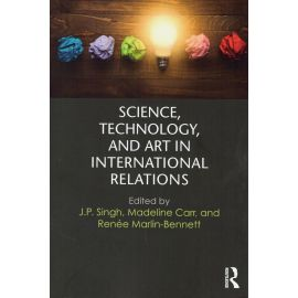 Science, technology, and art in internacional relations
