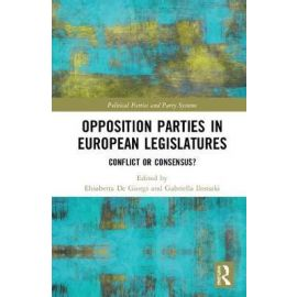 Opposition Parties in European Legislatures Conflict or Consensus?