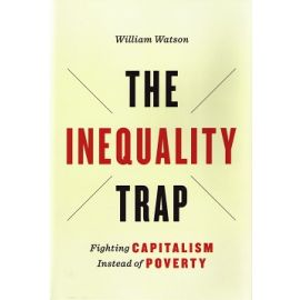 Inequality Trap Fighting Capitalism Instead of Poverty