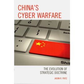 China's Cyber Warfare. The Evolution of Strategic Doctrine