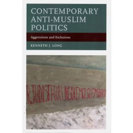 Contemporary Anti-Muslim Politics. Aggressions and Exclusions