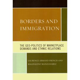 Borders and immigration. The Geo-Politics of marketplace demands and ethnic relations