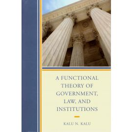 A Functional Theory of Government, Law, and Institutions