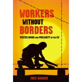 Workers without borders. Posted work and precarity in the EU