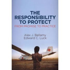 Responsability to Protect. From Promise to Practice