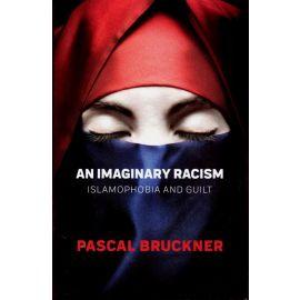 An Imaginary Racism. Islamophobia and Guilt.