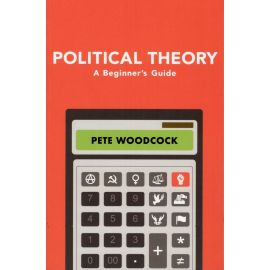 Political theory. A beginner's guide