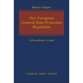 New European General Data Protection Regulation.  A Practitioner's Guide
