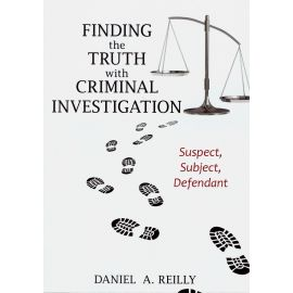 Finding the truth with criminal investigation. Suspect, subject, defendant