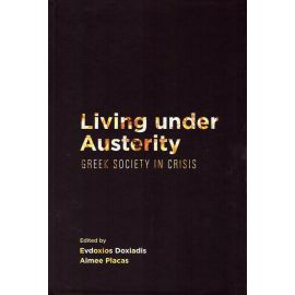 Living under austerity. Greek society in crisis