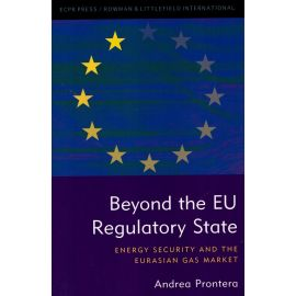 Beyond the EU regulatory state. Energy security and the eurasian gas market