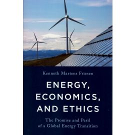Energy, economics, and ethics. The promise and peril of a global energy transition