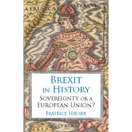 Brexit in History. Sovereignty or a European Union?