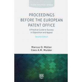 Proceedings Before the European Patent Office. A Practical Guide to Success in Opposition and Appeal