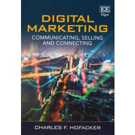 Digital Marketing. Communicating, Selling and Connecting