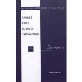 Grandes Pages du Droit International.                                                                Les Espaces