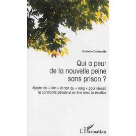 Qui a peur de la nouvellee peine sans prision? Ajouter du lien et non du rang pour réussir la contrainte pénale et en finir avec la