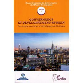 Gouvernance et Développement Humain. Volume 1 Sociologie Politique et Développement Humain