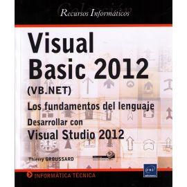 Visual Basic 2012 (VB.NET). Los Fundamentos Del Lenguaje. Desarrollar con Visual Estudio 2012.