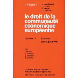 Le droit de la communaute economique europeenne. L'aide au developpement. Volume 14