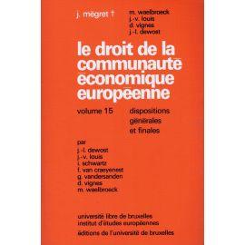 Le droit de la communauté economique européenne. Dispositions générales et finales. Volume 15