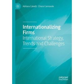 Internationalizing Firms. International Strategy, Trends and Challenges