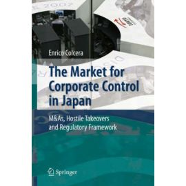 The Market for Corporate Control in Japan. M&As, Hostile Takeovers and Regulatory Framework