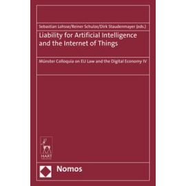 Liability for Artificial Intelligence and the Internet of Things. Münster Colloquia on EU Law and the Digital Economy IV.
