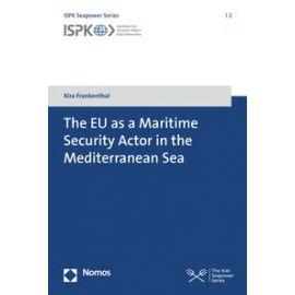 EU as a maritime security actor in the mediterranean sea.