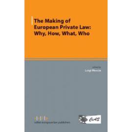 Making of European Private Law: Why, How, What, Who. La formación del Derecho Privado Europeo: ¿Por qué, Cómo, Qué, Quién?