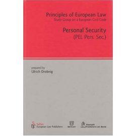 Principles of European Law. Study Group on a European Civil Code. Personal Segurity. Volúmen 4