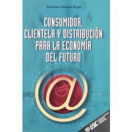 Consumidor, Clientela y Distribución para la Economía del Futuro.