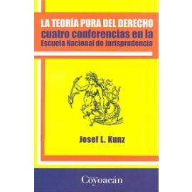 Teoría pura del Derecho Cuatro conferencias en la Escuela Nacional de Jurisprudencia