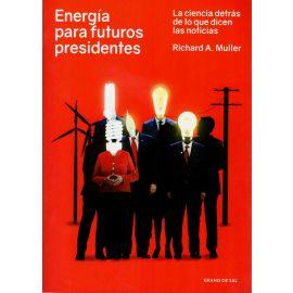 Energía para futuros presidentes. La ciencia detrás de lo que dicen las noticias