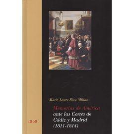 Memorias de América ante las Cortes de Cádiz y Madrid (1811 - 1814)