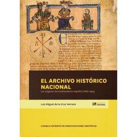 Archivo histórico nacional. Los orígenes del medievalismo español (1866-1955)