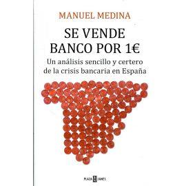 Se vende banco por 1 euro Un análisis sencillo y certero de la crisis bancaria en España