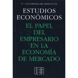 Papel del Empresario en la Economía de Mercado, El. Revista del Instituto de Estudios Económicos nº 1/2011