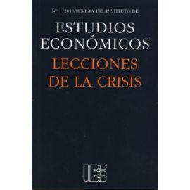 Lecciones de la Crisis. Nº 1/2010 Revista del Instituto de Estudios Económicos.