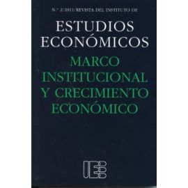 Marco Institucional y Crecimiento Económico. Revista del Instituto de Estudios Economicos nº 2/2011