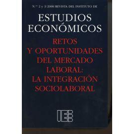 Retos y Oportunidades del Mercado Laboral: La Integración Sociolaboral. Revista del Instituto de Estudios Economicos Nº 2-3/2008