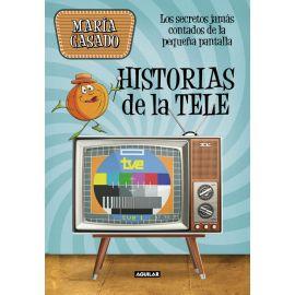Historias de la tele.  Secretos jamás contados de la pequeña pantalla