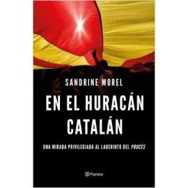En el Huracán Catalán El Vodevil del Procés en Primera Persona