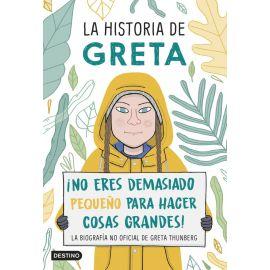 ¡Historia de Greta¡No eres demasiado pequeño para hacer cosas grandes! La biografía no oficial de Greta Thunberg