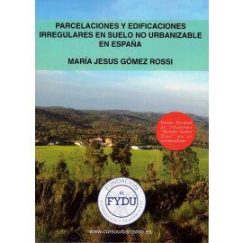 Parcelaciones y Edificaciones Irregulares en Suelo no                                                Urbanizable en España